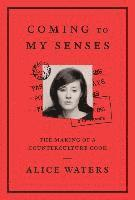 Coming to My Senses: The Making of a Counterculture Cook (inbunden)