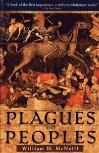 Plagues and Peoples (e-bok)