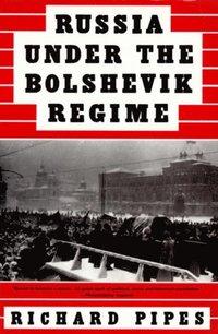 """Image result for """"Russia Under the Bolshevik Regime"""" av Richard Pipes,"""