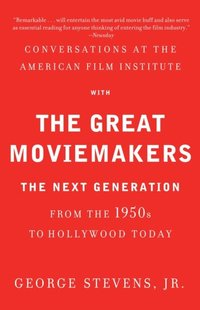 Conversations at the American Film Institute with the Great Moviemakers (e-bok)