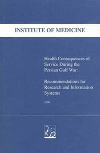 Health Consequences of Service During the Persian Gulf War (häftad)