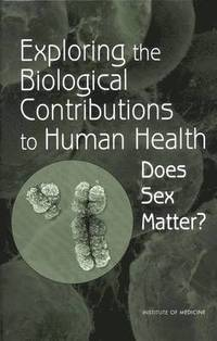 Exploring the Biological Contributions to Human Health (inbunden)