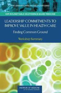 Leadership Commitments to Improve Value in Healthcare (häftad)
