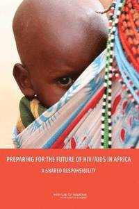 Preparing for the Future of HIV/AIDS in Africa (häftad)