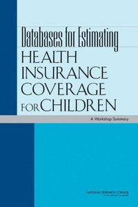 Databases for Estimating Health Insurance Coverage for Children (e-bok)
