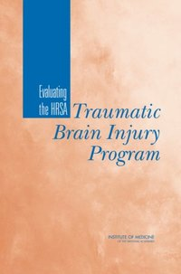 Evaluating the HRSA Traumatic Brain Injury Program (e-bok)