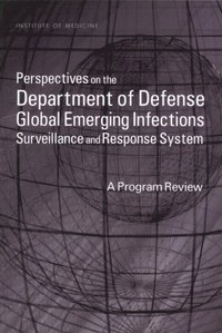 Perspectives on the Department of Defense Global Emerging Infections Surveillance and Response System (e-bok)