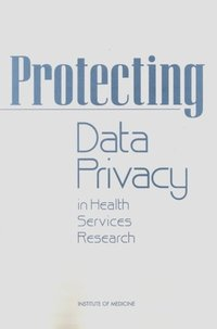Protecting Data Privacy in Health Services Research (e-bok)