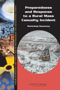 Preparedness and Response to a Rural Mass Casualty Incident (e-bok)