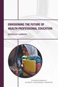 Envisioning the Future of Health Professional Education (e-bok)
