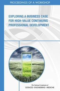 Exploring a Business Case for High-Value Continuing Professional Development (häftad)