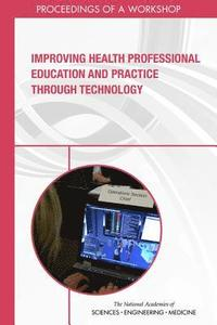 Improving Health Professional Education and Practice Through Technology (häftad)