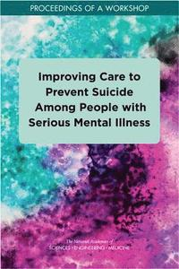 Improving Care to Prevent Suicide Among People with Serious Mental Illness (häftad)