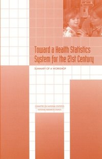 Toward a Health Statistics System for the 21st Century (e-bok)