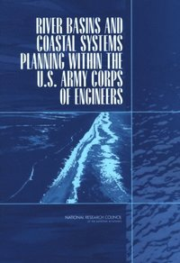 River Basins and Coastal Systems Planning Within the U.S. Army Corps of Engineers (e-bok)