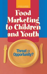 Food Marketing to Children and Youth (e-bok)