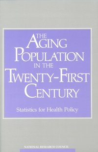 Aging Population in the Twenty-First Century (e-bok)