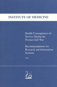 Health Consequences of Service During the Persian Gulf War (e-bok)