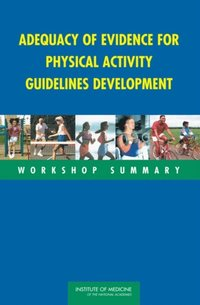 Adequacy of Evidence for Physical Activity Guidelines Development (e-bok)