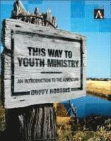 This Way to Youth Ministry (inbunden)