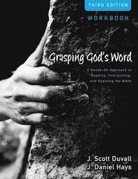 Grasping God's Word Workbook (häftad)