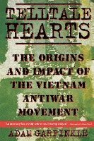 Telltale Hearts: The Origins and Impact of the Vietnam Anti-War Movement (häftad)
