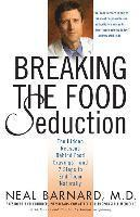 Breaking the Food Seduction: The Hidden Reasons Behind Food Cravings--And 7 Steps to End Them Naturally (häftad)