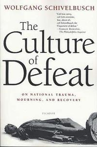 The Culture of Defeat: On National Trauma, Mourning, and Recovery (häftad)