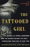 The Tattooed Girl: The Enigma of Stieg Larsson and the Secrets Behind the Most Compelling Thrillers of Our Time (häftad)