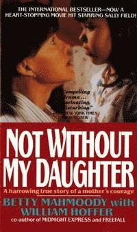 Not Without My Daughter: The Harrowing True Story of a Mother's Courage (pocket)