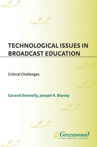 Technological Issues in Broadcast Education: Critical Challenges (e-bok)