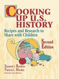 Cooking Up U.S. History: Recipes and Research to Share with Children, 2nd Edition (e-bok)