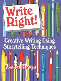 Write Right! Creative Writing Using Storytelling Techniques (e-bok)