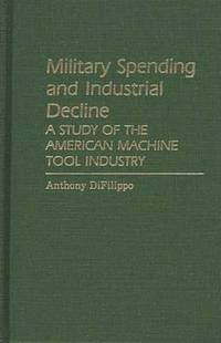 Military Spending and Industrial Decline (inbunden)