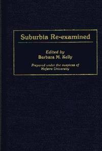Suburbia Re-Examined (inbunden)