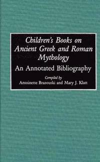 Children's Books on Ancient Greek and Roman Mythology (inbunden)