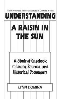Understanding A Raisin in the Sun (inbunden)