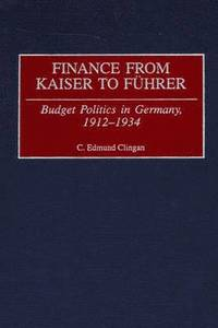 Finance from Kaiser to Fuhrer (inbunden)