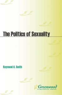 Politics of Sexuality: A Documentary and Reference Guide (e-bok)