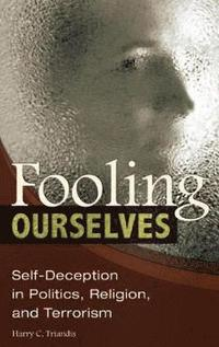 Fooling Ourselves (inbunden)