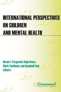 International Perspectives on Children and Mental Health [2 volumes] (e-bok)