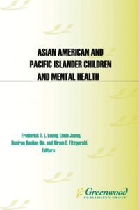 Asian American and Pacific Islander Children and Mental Health [2 volumes] (e-bok)