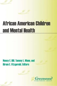 African American Children and Mental Health [2 volumes] (e-bok)