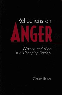 Reflections on Anger: Women and Men in a Changing Society (e-bok)