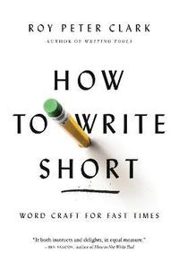 How to Write Short (häftad)