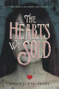 The Hearts We Sold (inbunden)