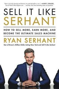 Sell It Like Serhant (inbunden)