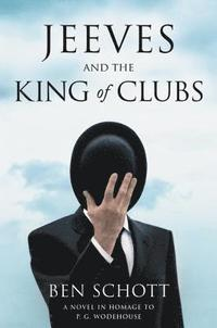 Jeeves and the King of Clubs: A Novel in Homage to P.G. Wodehouse (inbunden)