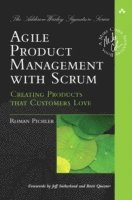 Agile Product Management with Scrum: Creating Products that Customers Love (häftad)