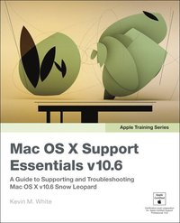 Apple Training Series: Mac OS X Support Essentials v10.6: A Guide To Supporting And Troubleshooting Mac OS X v10.6 3rd Edition (häftad)